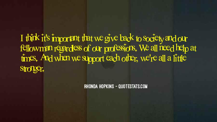 We All Need Support Quotes #1779722