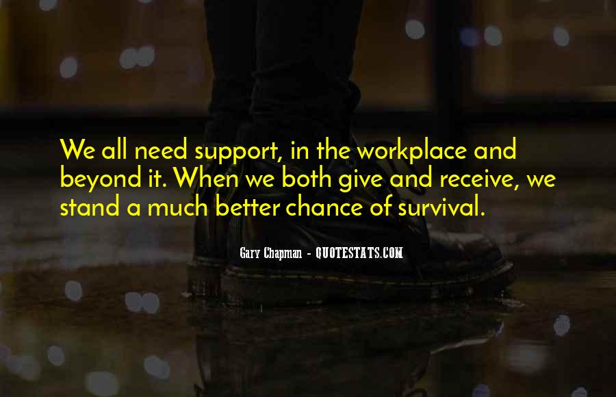We All Need Support Quotes #346998