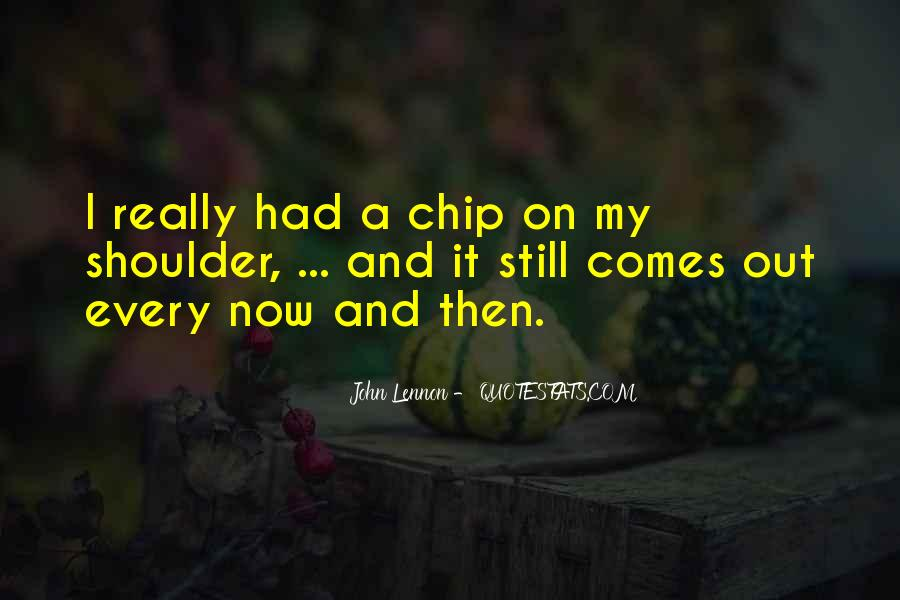 Quotes About Chips On Shoulders #1148364