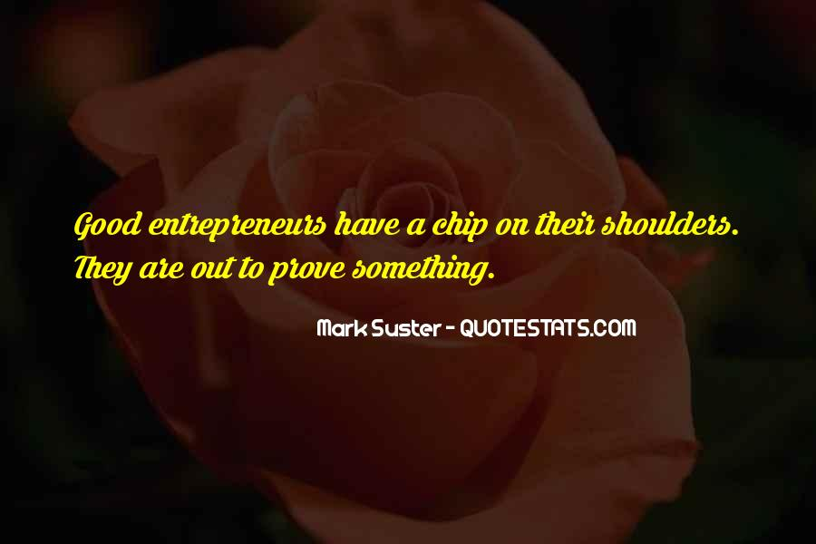 Quotes About Chips On Shoulders #334650