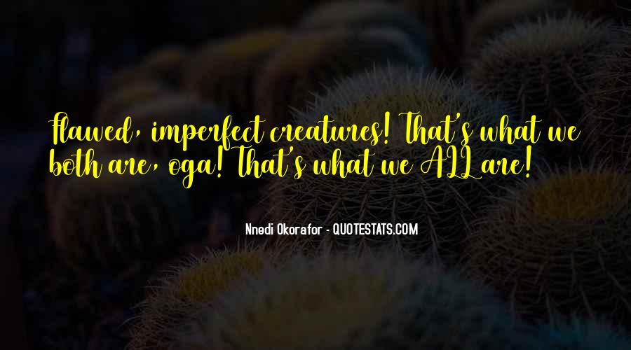 We Are All Imperfect Quotes #770692