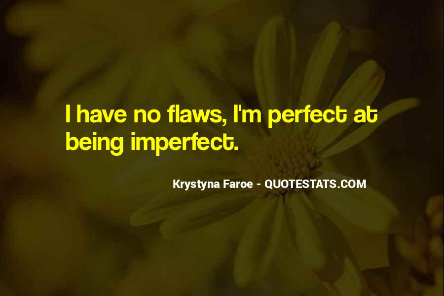 We Are All Imperfect Quotes #91258