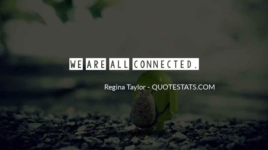 We Are Connected Quotes #226804