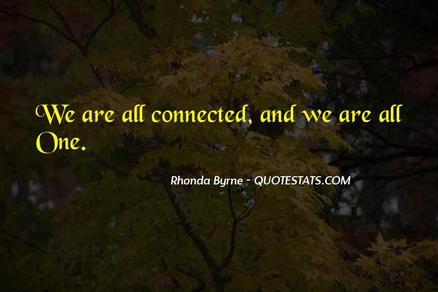 We Are Connected Quotes #35863