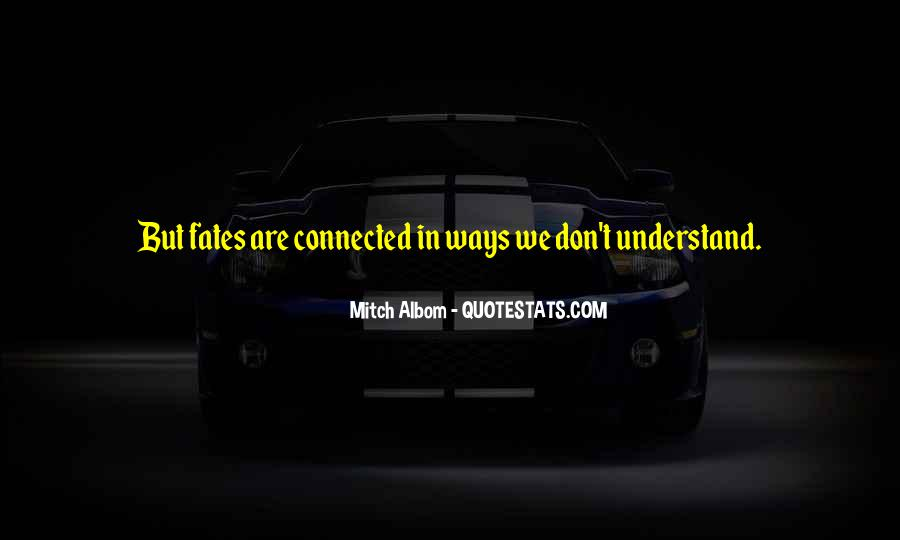 We Are Connected Quotes #536297