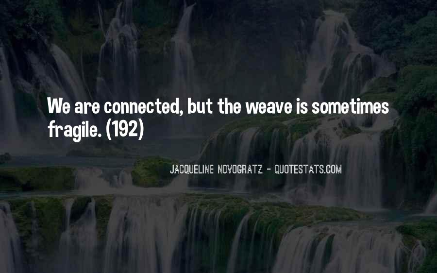 We Are Connected Quotes #587288