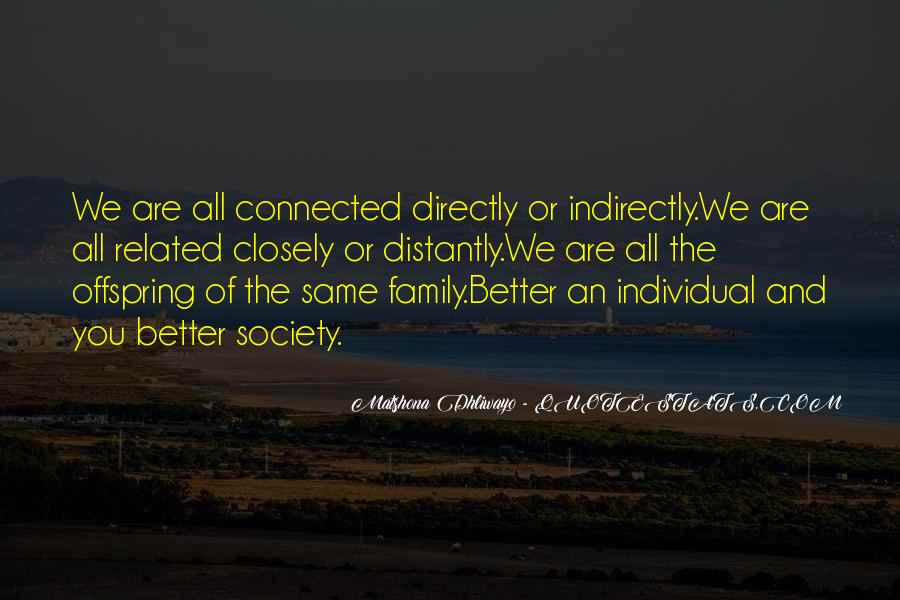 We Are Connected Quotes #738011