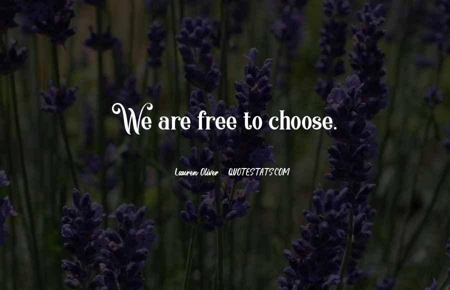 We Are Free To Choose Quotes #1031792