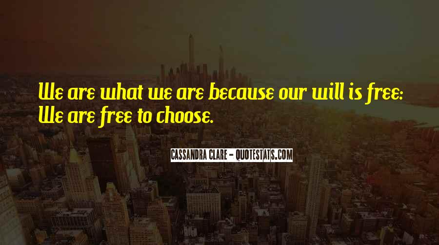 We Are Free To Choose Quotes #1532053