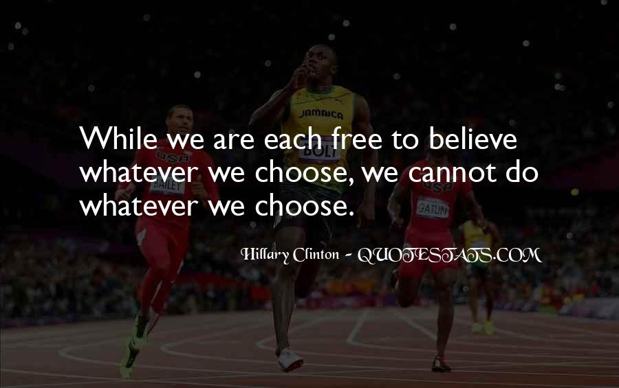 We Are Free To Choose Quotes #1566028