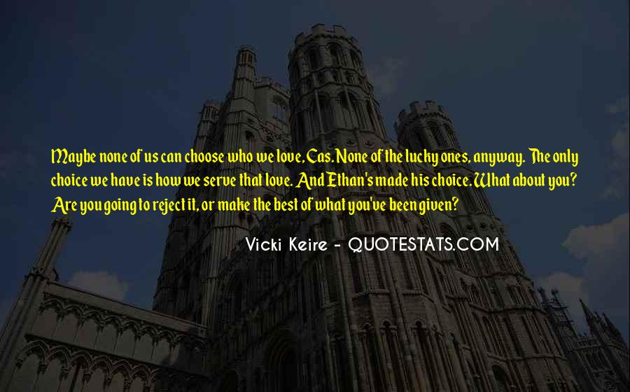 We Are Free To Choose Quotes #1571883