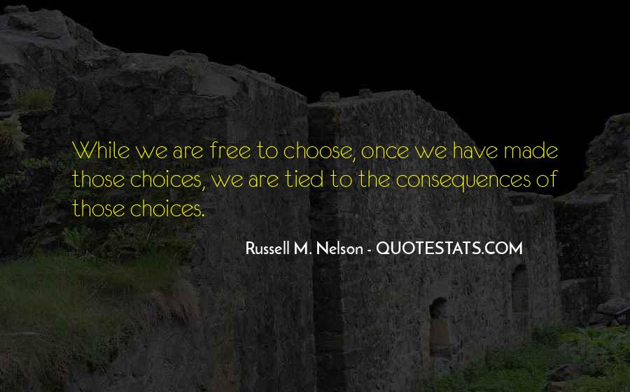 We Are Free To Choose Quotes #1736671