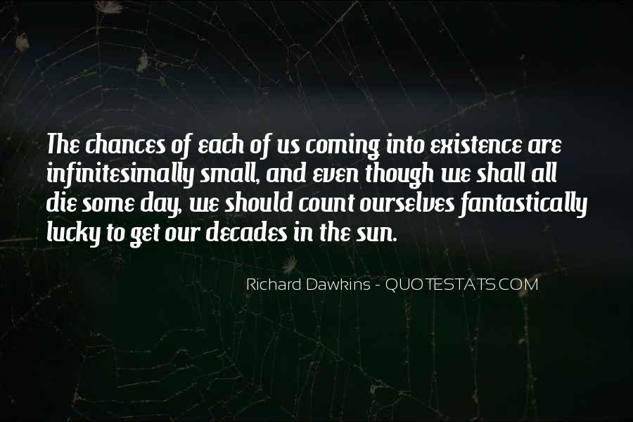 We Are Going To Die Richard Dawkins Quotes #408054