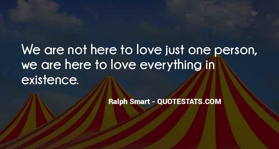 We Are Here To Love Quotes #1310731