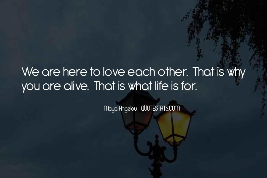 We Are Here To Love Quotes #629047