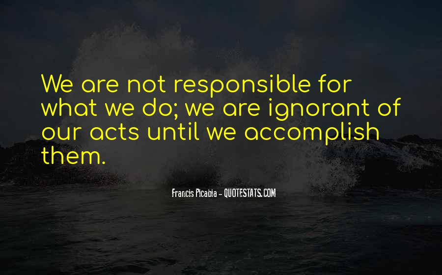 We Are Responsible For Quotes #370772