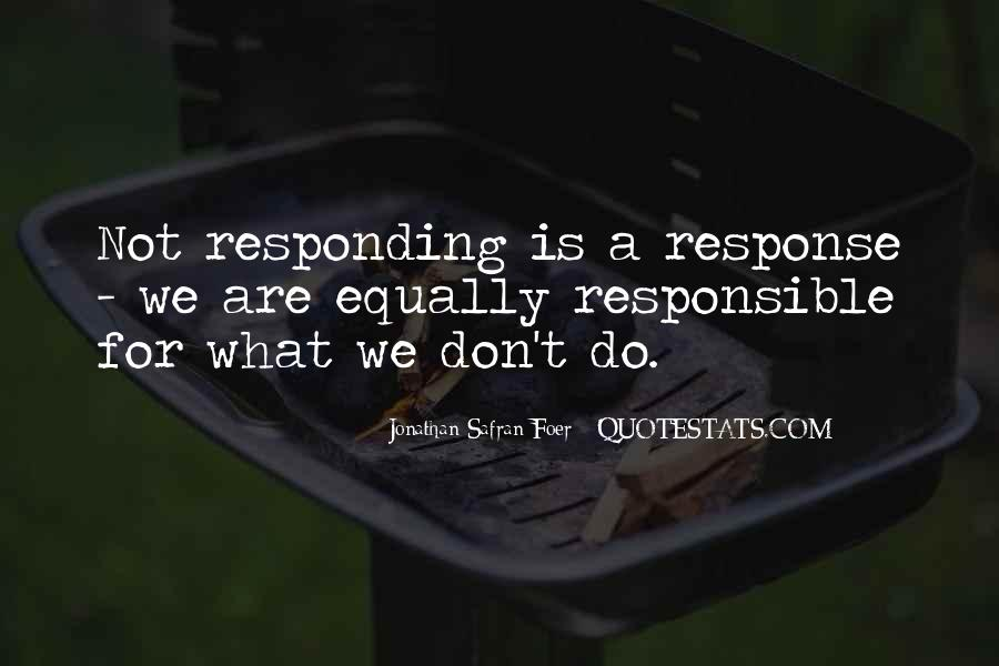 We Are Responsible For Quotes #718677