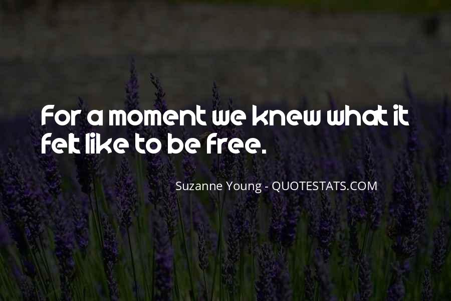 We Are Young And Free Quotes #378869