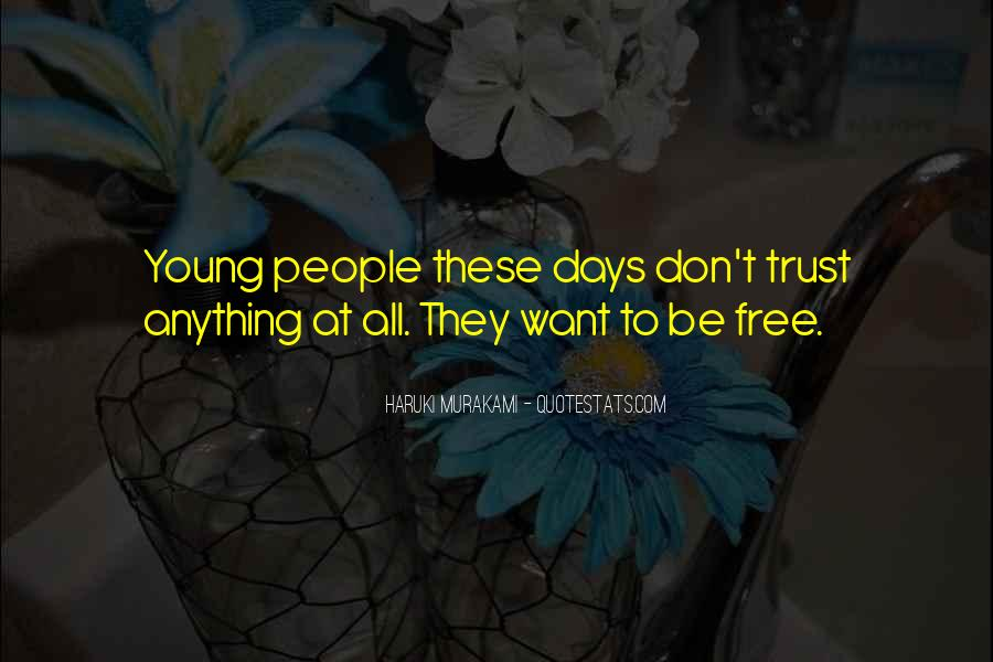 We Are Young And Free Quotes #664112