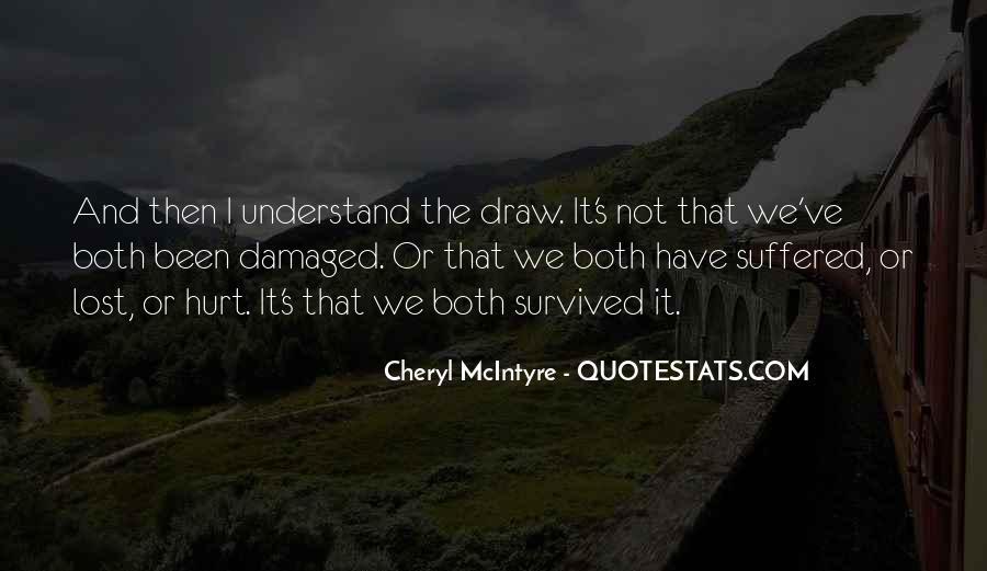 We Both Been Hurt Quotes #1388148
