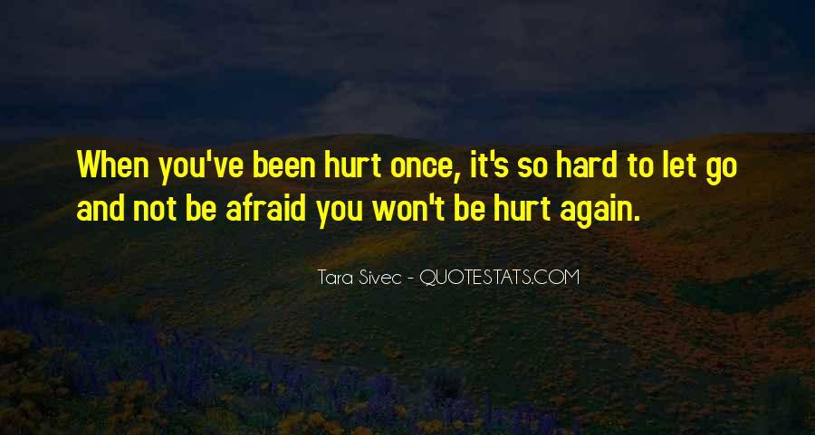 We Both Been Hurt Quotes #38247