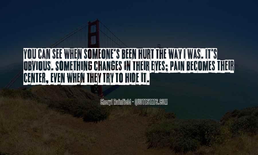We Both Been Hurt Quotes #41120