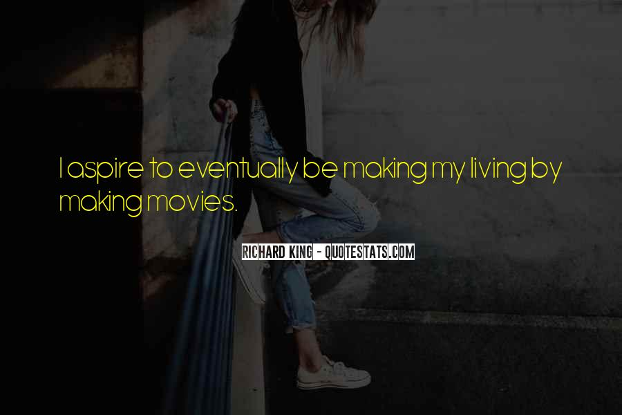We Could Be King Quotes #3740