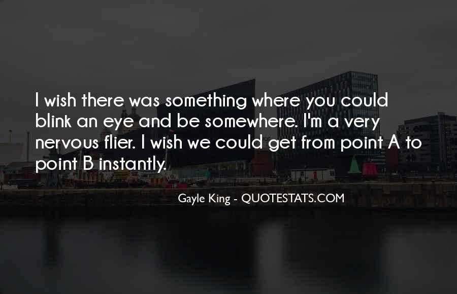 We Could Be King Quotes #930633