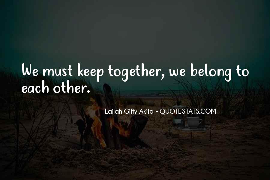 We Do Not Belong Together Quotes #188447