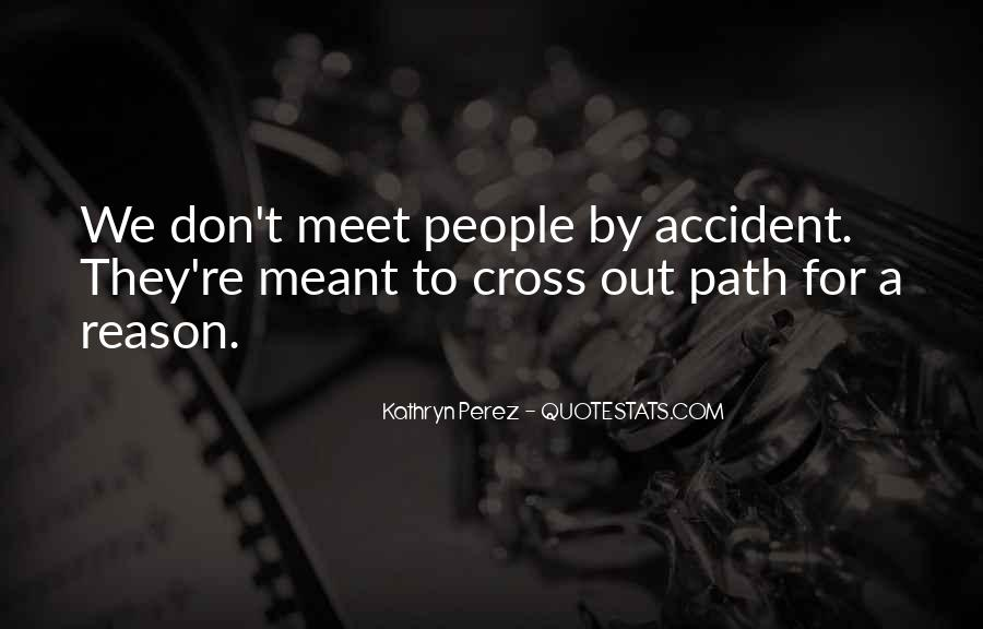 We Don Meet By Accident Quotes #1204213