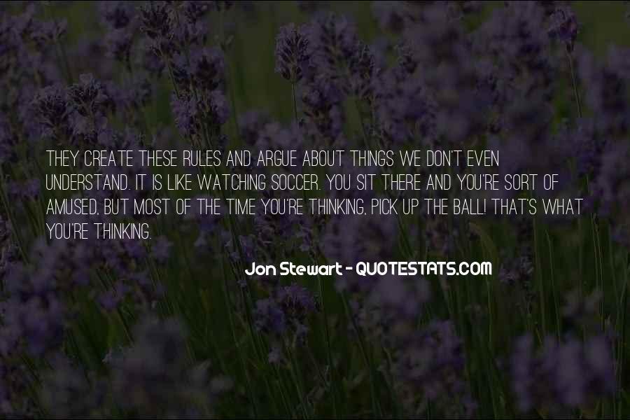 We Don't Argue Quotes #1715160