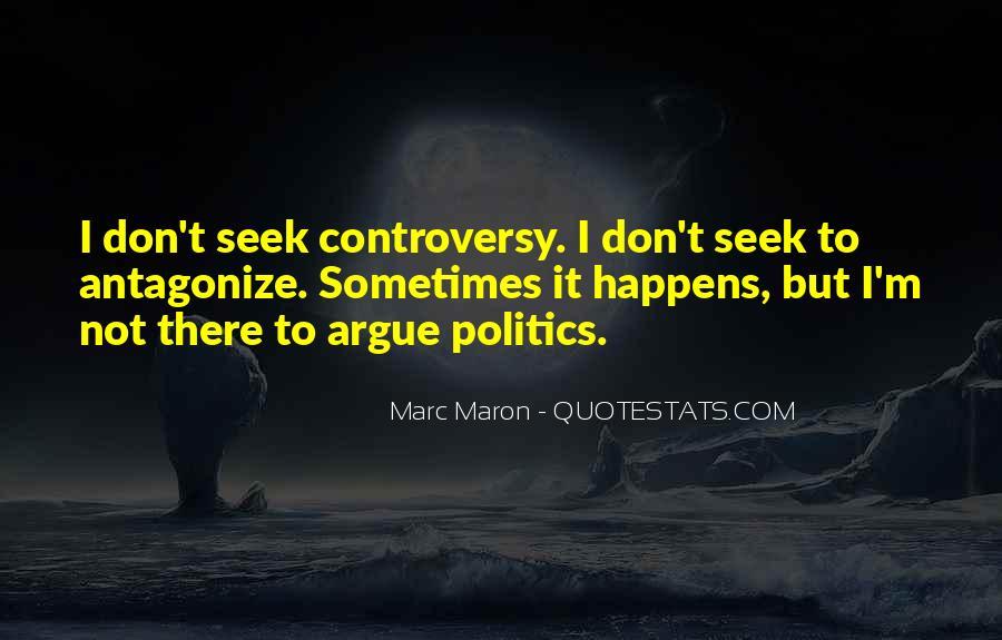 We Don't Argue Quotes #171517