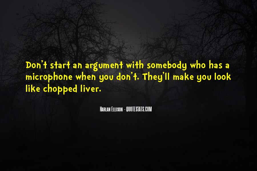 We Don't Argue Quotes #20931