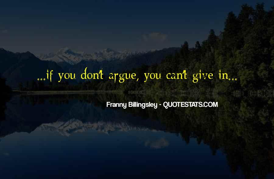 We Don't Argue Quotes #322429