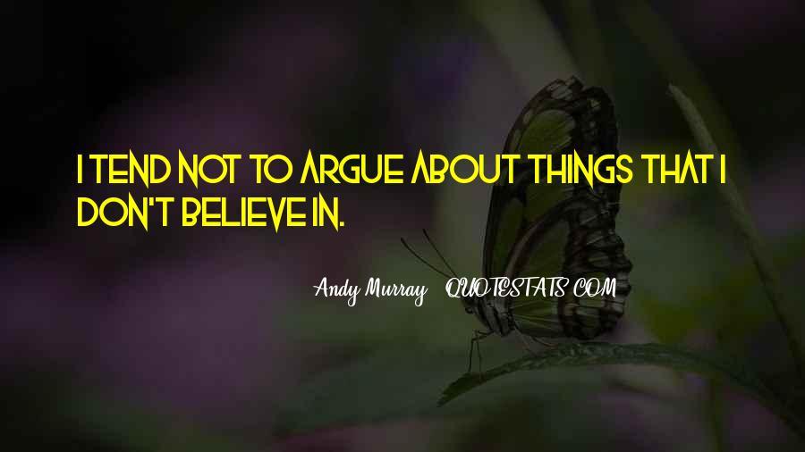We Don't Argue Quotes #46409