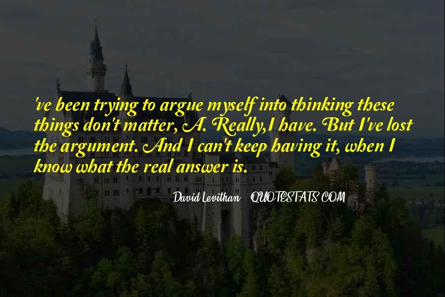 We Don't Argue Quotes #476639