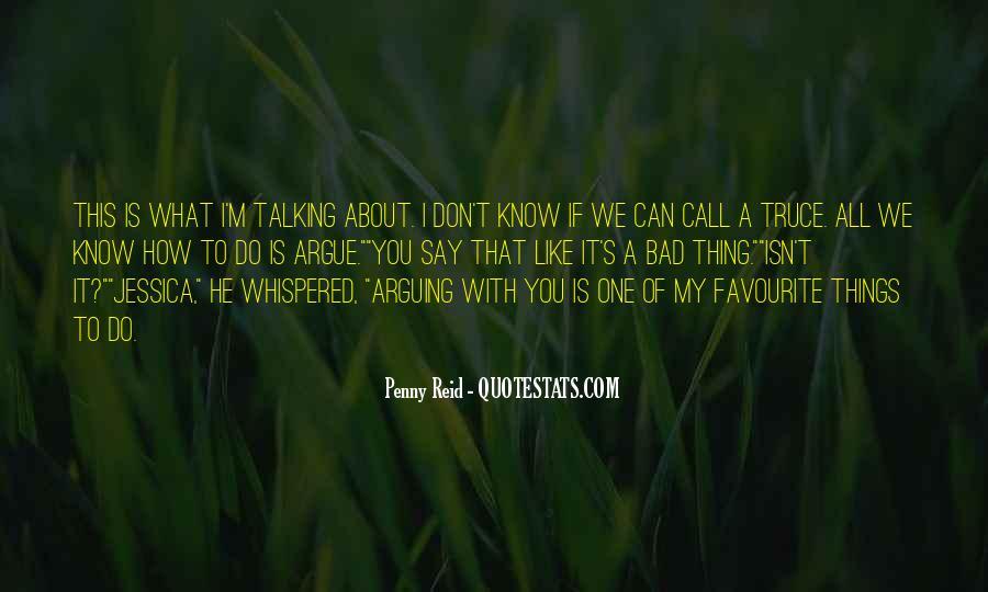 We Don't Argue Quotes #481307