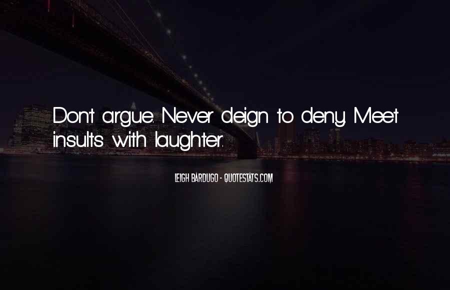 We Don't Argue Quotes #493768