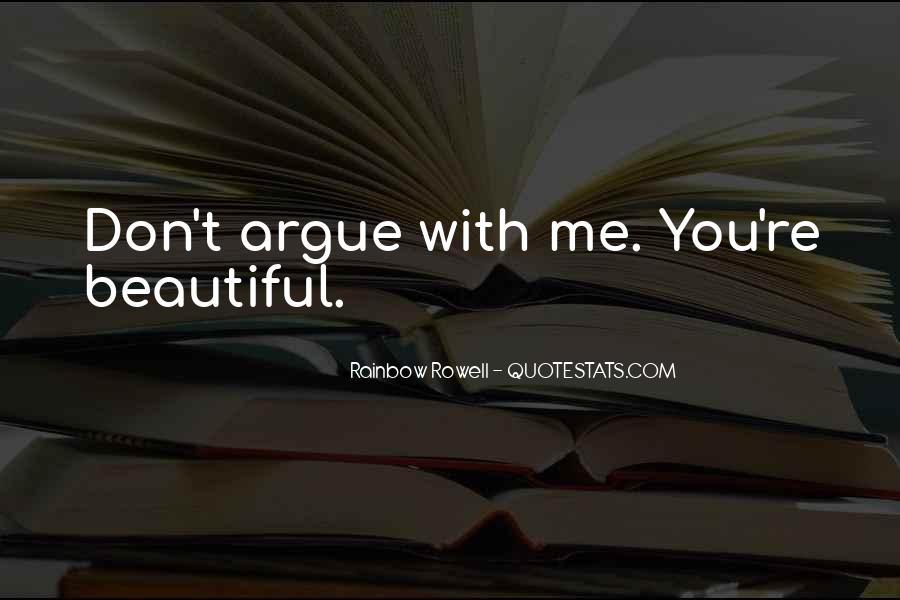 We Don't Argue Quotes #603632