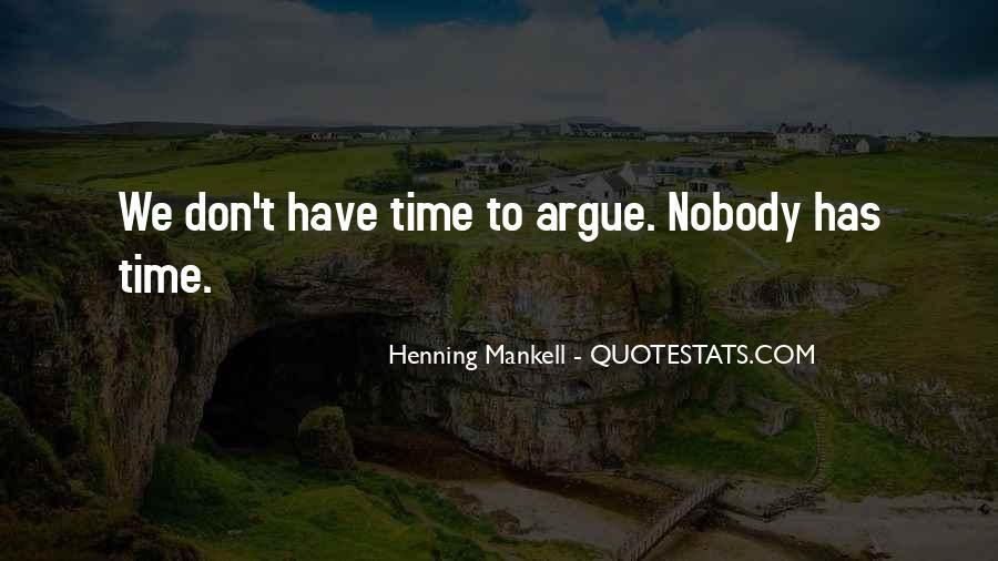 We Don't Argue Quotes #633384