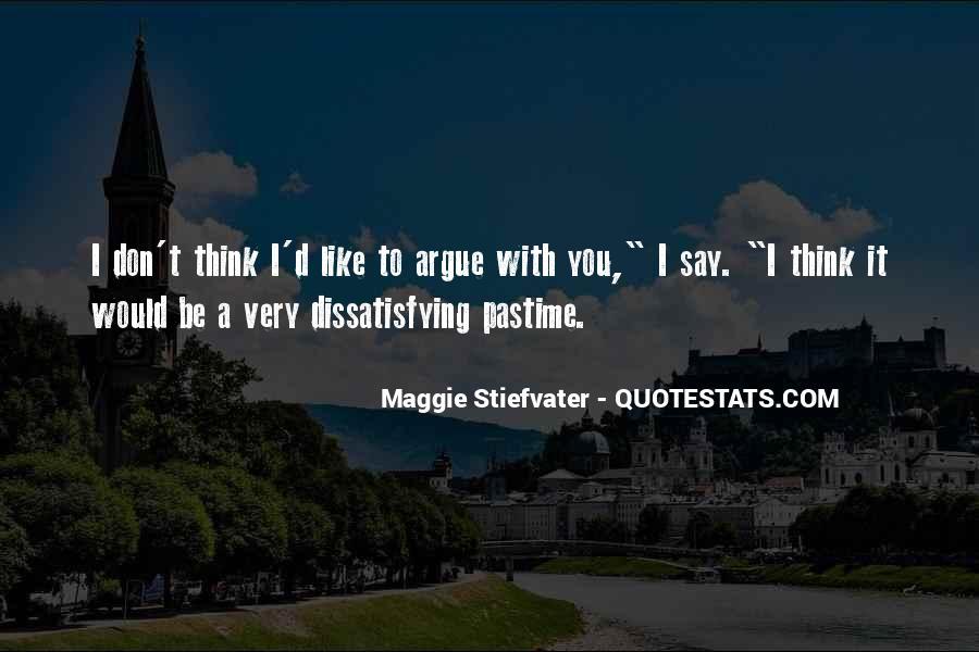 We Don't Argue Quotes #669554