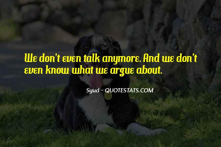 We Don't Argue Quotes #991809