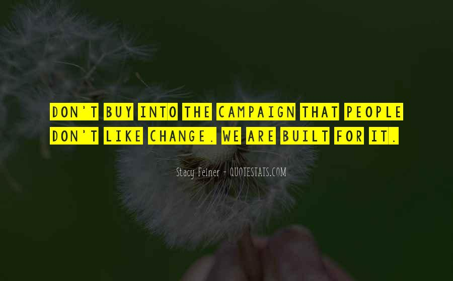 We Don't Change Quotes #161766