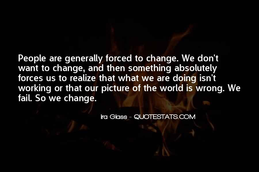 We Don't Change Quotes #219003