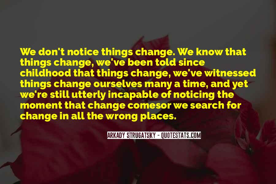 We Don't Change Quotes #276610