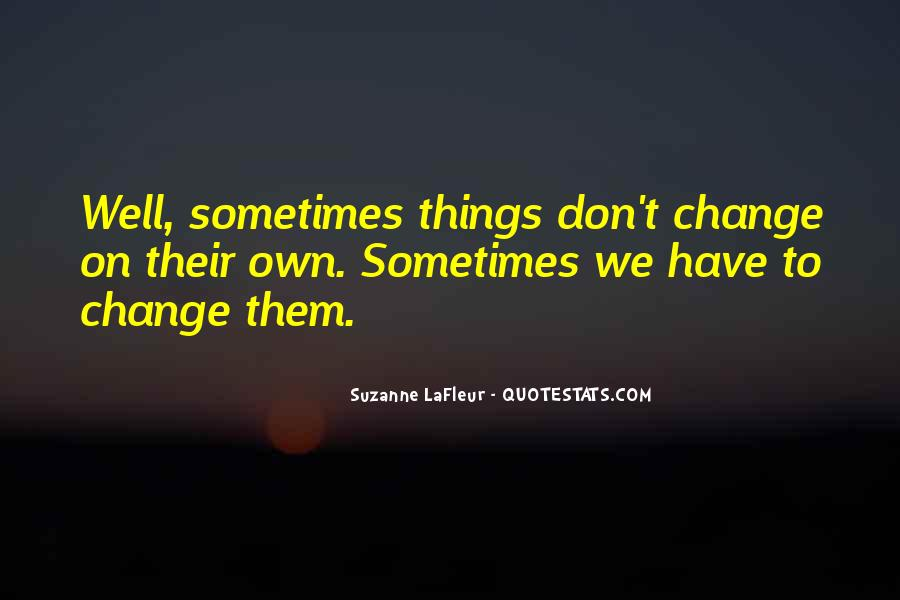 We Don't Change Quotes #307554