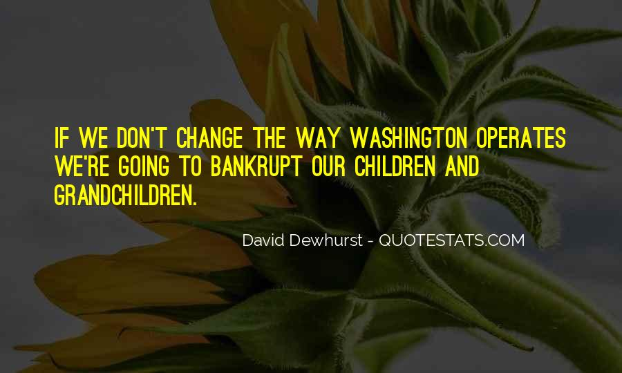 We Don't Change Quotes #348540