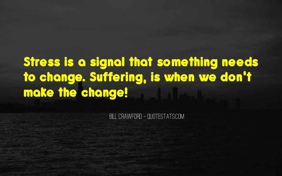 We Don't Change Quotes #41146