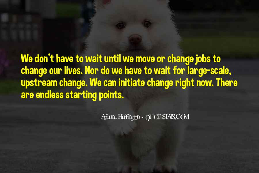 We Don't Change Quotes #449034