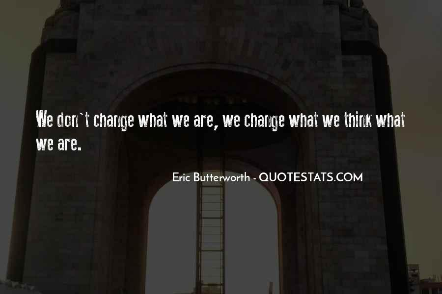 We Don't Change Quotes #67545